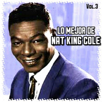 Nat King Cole - Lo Mejor de Nat King Cole, Vol. 3