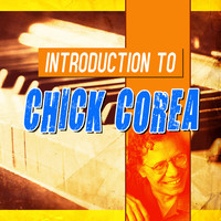Chick Corea - Introduction to Chick Corea