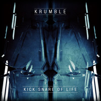 Krumble - Kick Snare Of Life