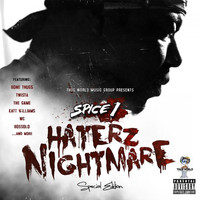 SPICE 1 - Haterz Nightmare