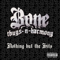 Bone Thugs-N-Harmony - Nothing But The Hits