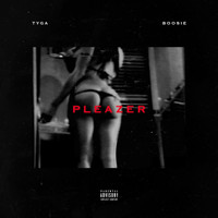 TYGA - Pleazer (feat. Boosie Badazz) - Single