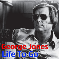 George Jones - Life To Go