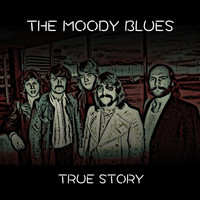 Moody Blues - True Story