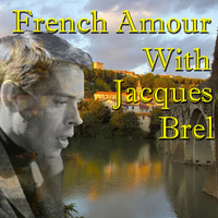 Jacques Brel - French Amour With Jacques Brel, Vol.2