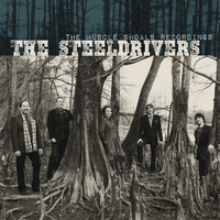The Steeldrivers - The Muscle Shoals Recordings