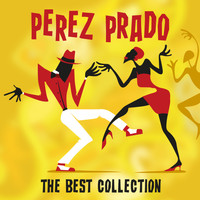 Perez Prado - The Best Collection