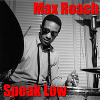 Max Roach - Speak Low