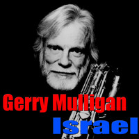 Gerry Mulligan - Israel