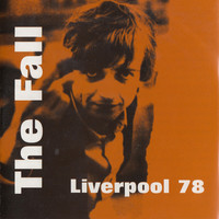 The Fall - Live in Liverpool '78