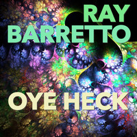 Ray Barretto - Oye Heck