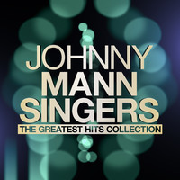 Johnny Mann Singers - Johnny Mann Singers - The Greatest Hits Collection