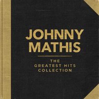 Johnny Mathis - Johnny Mathis - The Greatest Hits Collection
