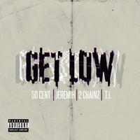 50 Cent - Get Low (Remastered [Explicit])