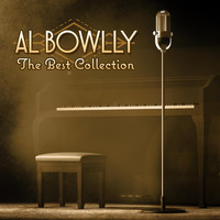 Al Bowlly - The Best Collection