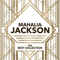 Mahalia Jackson - Mahalia Jackson - The Best Collection