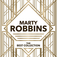 Marty Robbins - Marty Robbins - The Best Collection