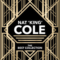 "Nat ""King"" Cole - Nat 'King' Cole - The Best Collection"