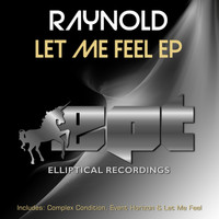 Raynold - Let Me Feel EP