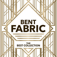 Bent Fabric - The Best Collection