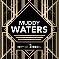 Muddy Waters - Muddy Waters - The Best Collection