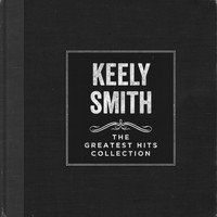 Keely Smith - Keely Smith - The Greatest Hits Collection