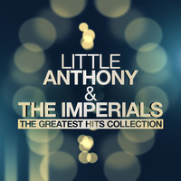 Little Anthony & The Imperials - Little Anthony & The Imperials - The Greatest Hits Collection