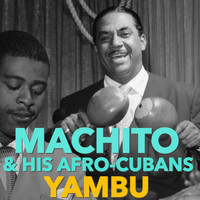 Machito & His Afro-Cubans - Yambu