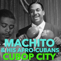 Machito & His Afro-Cubans - Cubop City