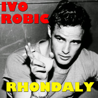 IVO ROBIC - Rhondaly