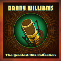 Danny Williams - The Greatest Hits Collection