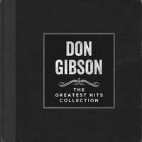 Don Gibson - The Greatest Hits Collection