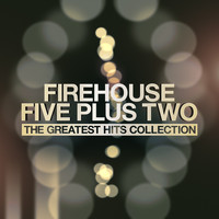 Firehouse Five Plus Two - The Greatest Hits Collection