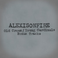 Alexisonfire - Old Crows / Young Cardinals (Bonus Tracks)