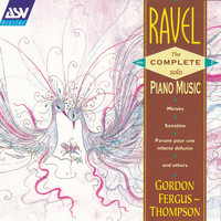 Gordon Fergus-Thompson - Ravel: The Complete Solo Piano Music Vol.2