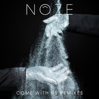 Nôze - Come with Us Remixes