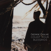 George Ogilvie - Count Your Blessings