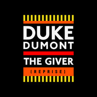 Duke Dumont - The Giver (Reprise) (Remixes)