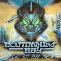 Blutonium Boy - Can You Hear Me?