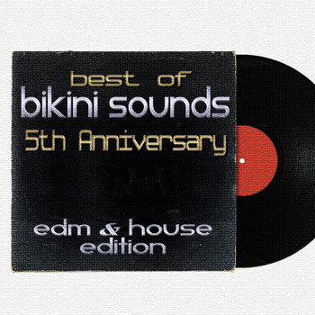 Various Artists - Best of Bikini Sounds - 5th Anniversary - EDM & House Edition