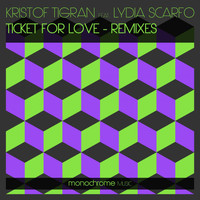 Kristof Tigran feat. Lydia Scarfo - Ticket for Love (Remixes)