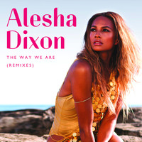 Alesha Dixon - The Way We Are (Remixes)