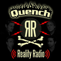 Quench - Reality Radio