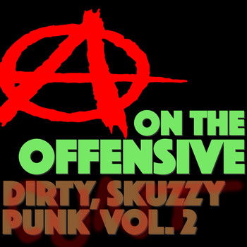 Various Artists - On the Offensive: Dirty, Skuzzy Punk, Vol. 2