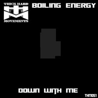 Boiling Energy - Down With Me