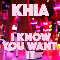 Khia - I Know You Want It