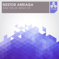 Nestor Arriaga - One Solid Wave Ep