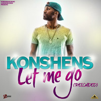 Konshens - Let Me Go (Reloaded) - Single