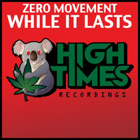 Zero Movement - While It Lasts
