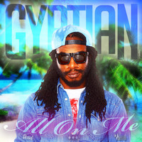 Gyptian - All On Me - Single
